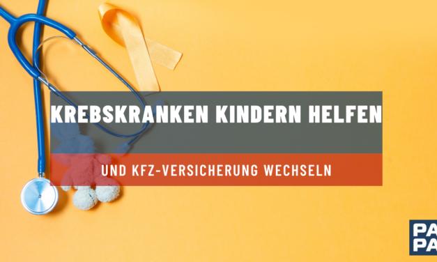 krebskranken Kindern helfen und KFZ VERSICHERUNG WECHSELN