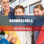 Grundschule – der Ratgeber