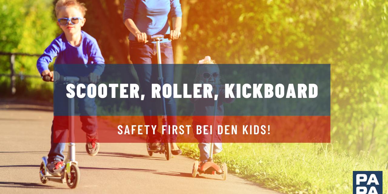 Scooter, Roller, Kickboard ‒ Safety first bei den Kids!