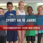 Sport ab 10 Jahre