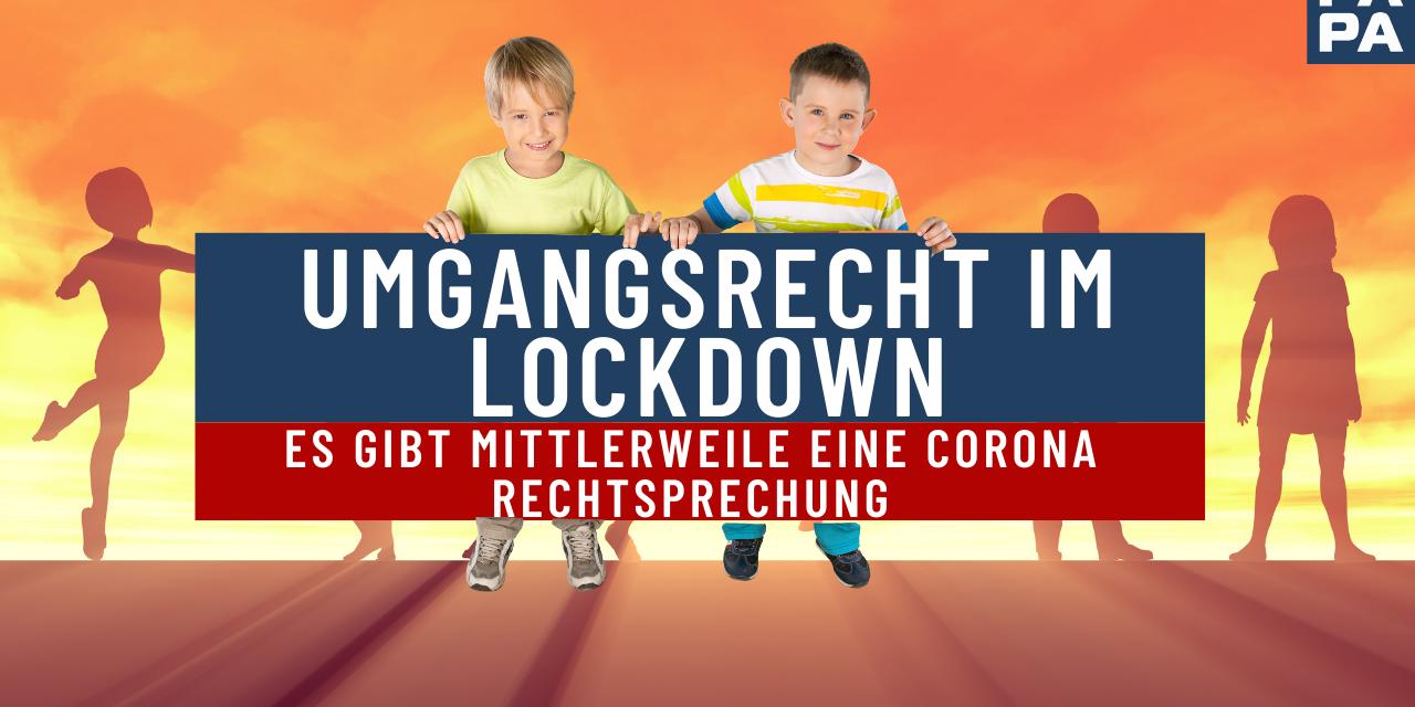 Umgangsrecht im Lockdown