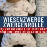 Zwergenrolle – Die Erinnerung ans Baby